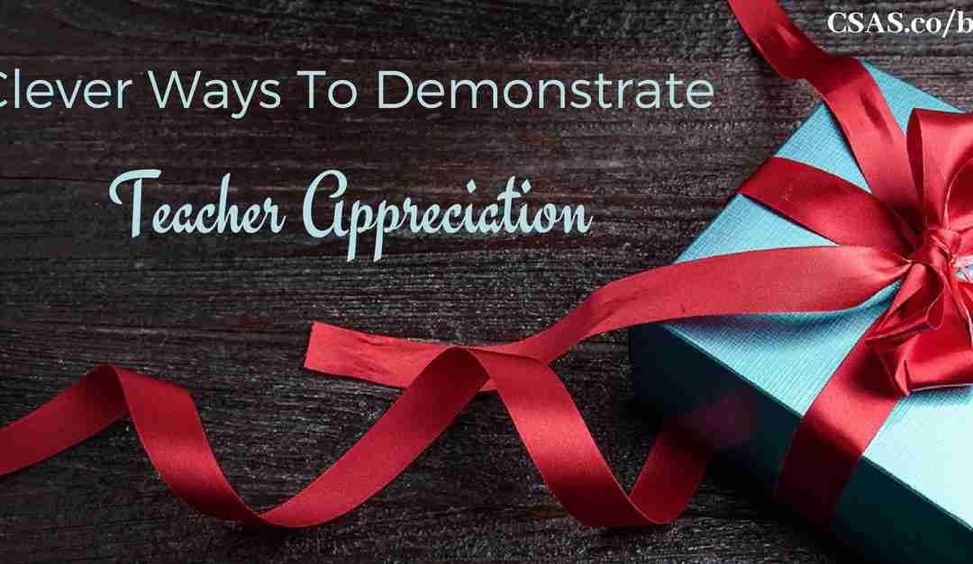 Clever Ways To Demonstrate Teacher Appreciation