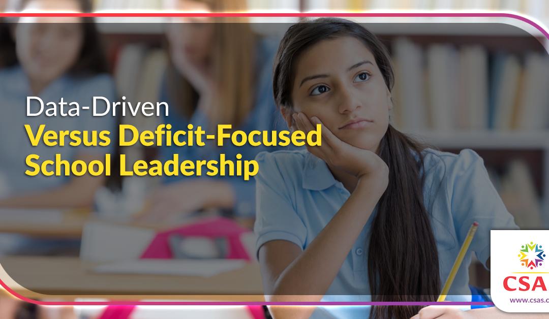 Data-Driven versus Deficit-Focused School Leadership