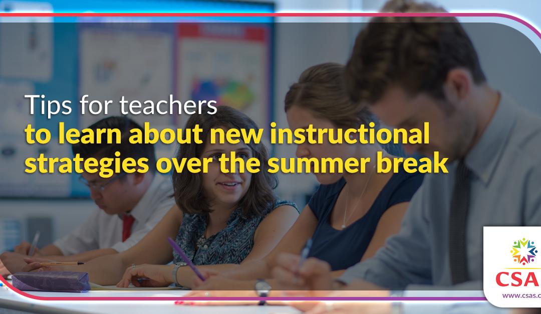 7 tips for teachers to learn new instructional strategies over the summer break